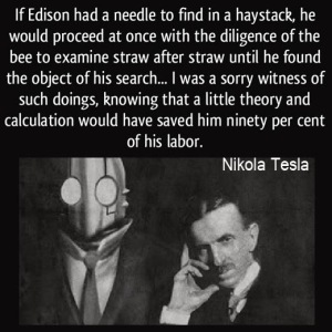 quote-if-edison-had-a-needle-to-find-in-a-haystack-he-would-proceed-at-once-with-the-diligence-of-the-nikola-tesla-287671